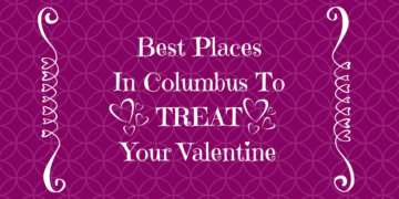 "Pink background with text ""Best Places In Columbus To Treat Your Valentine"" and hear accents"